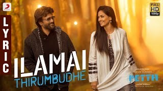Ilamai Thirumbudhe Song Lyrics | Petta Movie 2019 | Love